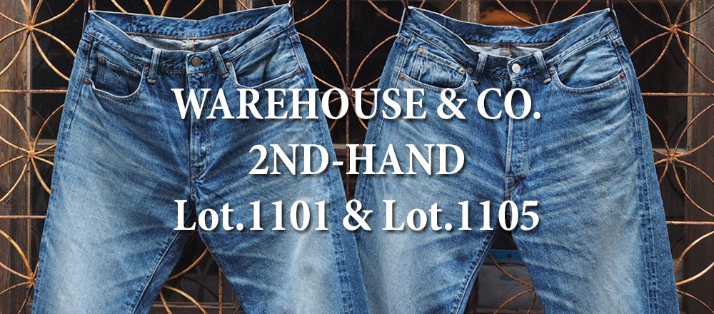 WAREHOUSE & CO. 2ND-HAND Lot.1101 & Lot.1105 USED WASH